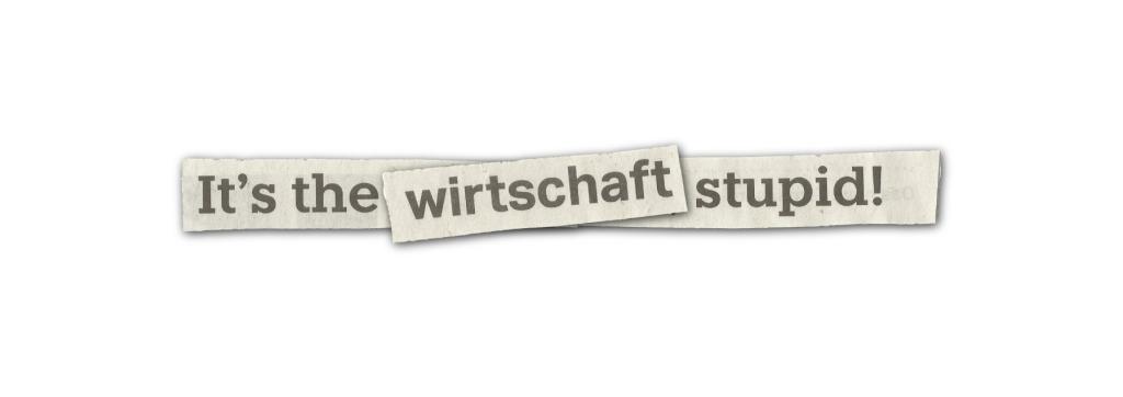 07_itsthewirtschaftstupid